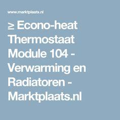 ≥ Econo-heat Thermostaat Module 104 - Verwarming en Radiatoren - Marktplaats.nl