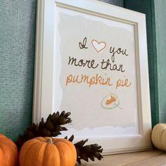 love you more than pumpkin pie!!