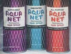 Aqua Net!    This was the best Hairspray from the High School Days!!! (first day of school memories)