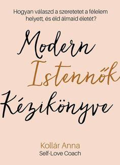 Kollár Anna: Modern Istennők Kézikönyve Wall Sticker, Anna, Arabic Calligraphy, Modern, Books, Success, Future, Trendy Tree, Libros