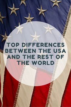 Top Differences Between the United States and the Rest of the World: Having spent much of our time traveling outside of the USA in the last five years, we have taken note of the many differences between the United States and basically everywhere else. Some are quirky silly observations, and others are pertinent social issues that we feel should be addressed.