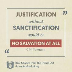 christian quotes | Charles Spurgeon quotes | justification | sanctification | salvation
