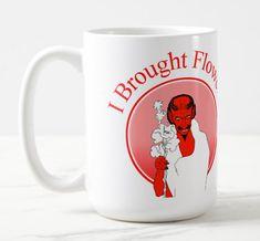 Shop I Brought Flowers - Devilishly Good Mug created by TheDigitalConsultant. Mugs For Sale, Mug Designs, Photo Mugs, Devil, Beverage, Microwave, Dishwasher, Create Your Own, Relationships