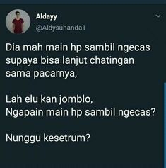 Caption Quotes, Text Quotes, Jokes Quotes, Mood Quotes, Funny Quotes, Quotes Lucu, Quotes Galau, Funny Tweets Twitter, Twitter Quotes