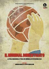"""locandina di """"Mundial Olvidado - Il Mondiale Dimenticato"""""""