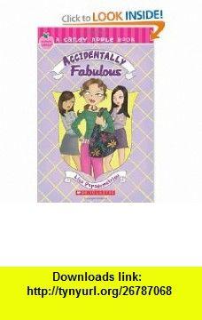 Candy Apple #12 Accidentally Fabulous (9780545046671) Lisa Papademetriou , ISBN-10: 054504667X  , ISBN-13: 978-0545046671 ,  , tutorials , pdf , ebook , torrent , downloads , rapidshare , filesonic , hotfile , megaupload , fileserve