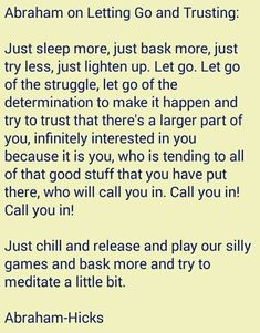 Abraham-Hicks Quote. Chill out. Let go of the struggle. Law of attraction. #LifeForceEnergyAbrahamHicks