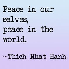 Mantra: Peace in, Peace out Thich nhat hanh