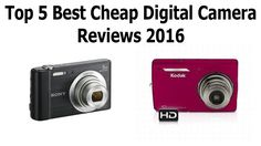 Best Cheap Digital Camera 2017 https://youtu.be/KhEAEKu9cio