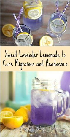 Sweet Lavender Lemonade to Cure Migraines and Headaches - 10 Homemade Migraine Remedies, Tips and Infographics