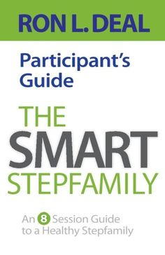 The Smart Stepfamily Participant's Guide: An 8-Session Guide to a Healthy Stepfamily by Ron L. Deal http://www.amazon.com/dp/0764212079/ref=cm_sw_r_pi_dp_nQfcub1XGKNXB