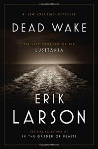 """""""Dead Wake"""" by Erik Larson is an amazing look at a disaster that is oftentimes forgotten. Larson does an amazing job following different people, from the captain to one of the crew to the passengers, as they prepared for and embarked on the fateful journey."""