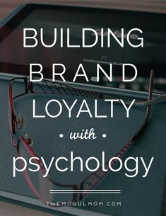 Building Brand Loyalty With Psychology [INFOGRAPHIC]