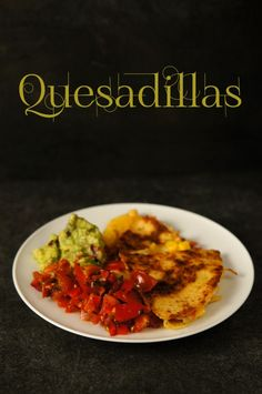 lumo lifestyle: Quesadilloja, salsaa ja guacamolea / Quesadillas, salsa and guacamole