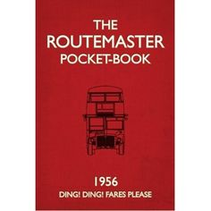 The Routemaster Pocket-book: 1956 - Ding! Ding! Fares Please  By Compiled by Matthew Jones and John Lidstone