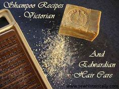 Shampoo Recipes – Victorian And Edwardian Hair Care | Sew historically