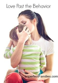 It's easy to love our children when they're happy and compliant. It's not so easy when they're having a tantrum. Here are some tips to love your child PAST their behavior. www.imperfectfamilies.com