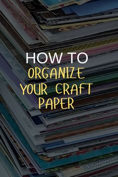 3 steps to organize your piles of craft paper and keep it handy and available for any paper craft project Scrapbook Paper Organization, Craft Paper Storage, Sewing Room Storage, Scrapbook Storage, Craft Organization, Scrapbook Supplies, Organizing Crafts, Scrapbook Rooms, Scrapbooking Ideas