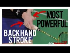 BACKHAND STROKE: The Most Powerful & Accurate Backhand Stroke Ever | Better Badminton - YouTube