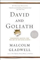 "David and Goliath: Underdogs, Misfits, and the Art of Battling Giants ○ ""powerful story-telling to reshape the way we think of the world around us"""