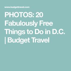 PHOTOS: 20 Fabulously Free Things to Do in D.C. | Budget Travel