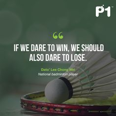 073b72d793 If we dare to Win We should alos dare to lose.Want to learn how you…  badmintonfans · Badminton Quotes