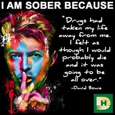 #DavidBowie #MCM #SOBER BECAUSE #Drugs had taken his life away from him.