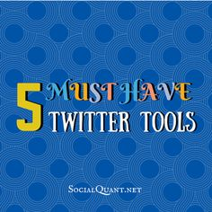 Top 5 Must Have Twitter Tools http://www.socialquant.net/top-5-must-have-twitter-tools/