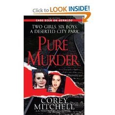 Pure Murder (Pinnacle True Crime): Corey Mitchell: 9780786018512: Amazon.com: Books