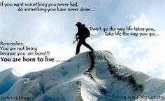 Se queres algo que nunca tiveste... faz algo que nunca fizeste! Lembra-te... não vives porque nasceste... Tu nasceste para Viver.