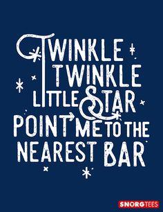 """Twinkle Twinkle Little Star, Point Me to the Nearest Bar"" blue t-shirt"