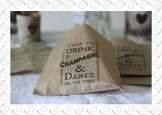Brown Paper Bags Time To Drink Champagne And Dance On The Table