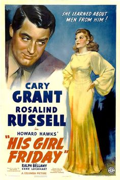 His Girl Friday Starring Cary Grant, Rosalind Russell, and Ralph Bellamy Rosalind Russell, Old Movie Posters, Classic Movie Posters, Cinema Posters, Dorm Posters, Cinema Cinema, Cary Grant, Turner Classic Movies, Classic Films