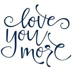 Silhouette Design Store - View Design love you more phrase Men Quotes, Life Quotes, Qoutes, Love You Images, Girly Quotes, Romantic Love Quotes, Love Wallpaper, Cool Fonts, Silhouette Design