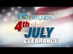 Headquarter Hyundai- Fourth of July Clearance Event