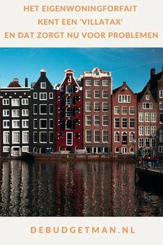 Het eigenwoningforfait kent een villatax en dat zorgt nu voor problemen #geldbesparen #belasting #DeBudgetman Dutch, Finance, Group, Awesome, Board, Earn Money, Blogging, Dutch Language, Economics