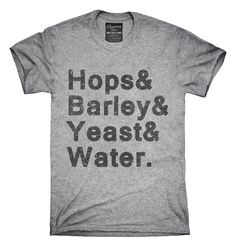 Hops And Barley And Yeast And Water T-Shirts, Hoodies, Tank Tops