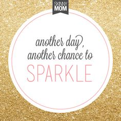 Another day, another chance to sparkle #SparkleLife #SparkelOn
