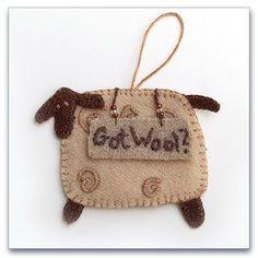 "Dorr Mill store sheep of wool felt. I'd leave off the ""Got Wool?"""