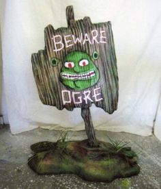 Beware Ogre sign, also need Keep Out in same style on stand
