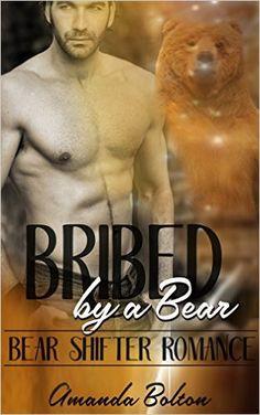 Bear Shifter Romance: Bribed by a Bear ( Paranormal Romance, BBW, Shapeshifter, Alpha ) (shapeshifter pregnancy new adult), Amanda Bolton - Amazon.com