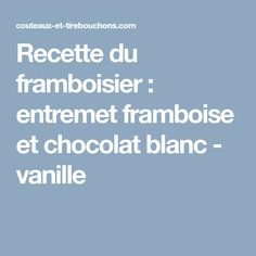 Recette du framboisier : entremet framboise et chocolat blanc - vanille