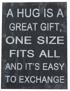 A hug is a big gift. and it opens doors to hearts like nothing else! Words Quotes, Wise Words, Sayings, The L Word, Love Hug, Powerful Quotes, More Than Words, Positive Thoughts, Beautiful Words