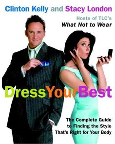 Dress Your Best: The Complete Guide to Finding the Style That's Right for Your Body by Clinton Kelly, http://www.amazon.com/dp/0307236714/ref=cm_sw_r_pi_dp_-RP5pb1649RWS