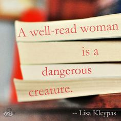 Truer words were never spoken! A well-read woman is a dangerous creature! Read many books and the answer is there! Quotable Quotes, Book Quotes, Quote Books, Library Quotes, Wisdom Books, Book Memes, Movie Quotes, Life Quotes, I Love Books