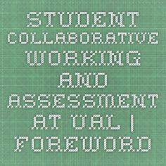 Student Collaborative Working and Assessment at UAL | Foreword