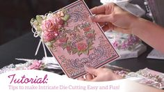 Tips to make Intricate Die Cutting Easy and Fun w/…