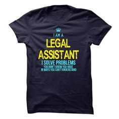 I am a Legal Assistant - #hoodie for girls #hoodie novios. CLICK HERE => https://www.sunfrog.com/LifeStyle/I-am-a-Legal-Assistant-13968387-Guys.html?68278