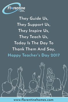 They Guide Us, They Support Us, They Inspire Us, They Teach Us, Today Is The Day To Thank Them And Say, Happy Teacher's Day 2017 #Happy #Teachers #Day #Florentine #Homes #Water #CleanWaterForIndia  Visit Us- www.florentinehomes.com  Call Us-011-45589455 / +91 8800464847 Contact for bulk order :- Simran Rathore :- 7011804383` Aman Das :- 7011892213