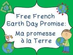 Free French Earth Day Promise - Ma promesse  la TerreTemplate to use with your students to make an Earth Day promise.